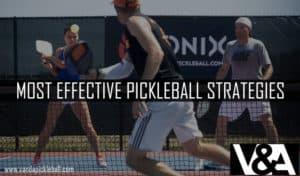 MOST EFFECTIVE PICKLEBALL STRATEGIES