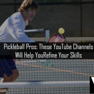 Pickleball Pros- These YouTube Channels Will Help You