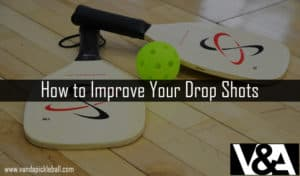 How to Improve Your Drop Shots