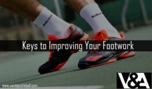 Keys to Improving Your Footwork