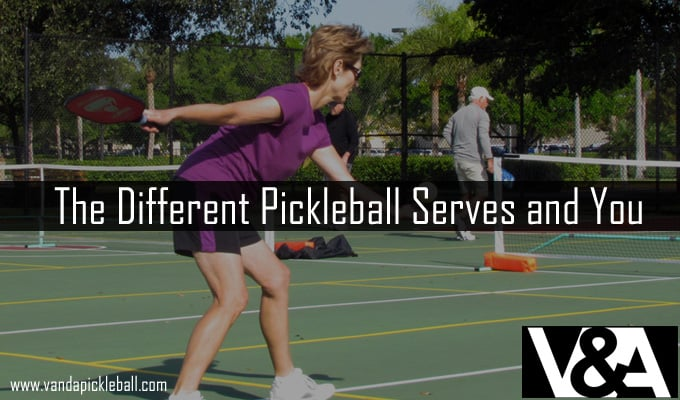 The Different Pickleball Serves and You